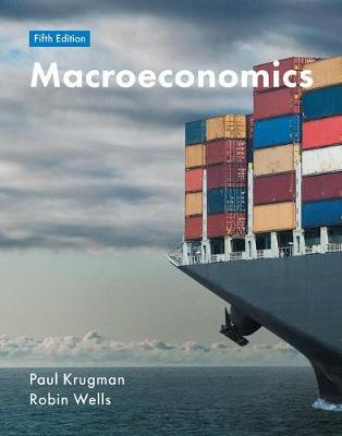 Macroeconomics - Krugman, Paul, and Wells, Robin, Mr.
