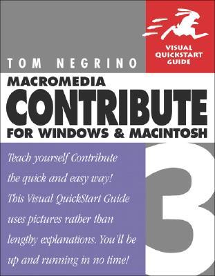 Macromedia Contribute 3 for Windows and Macintosh: Visual QuickStart Guide - Negrino, Tom
