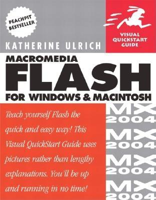 Macromedia Flash MX 2004 for Windows and Macintosh: Visual QuickStart Guide - Ulrich, Katherine