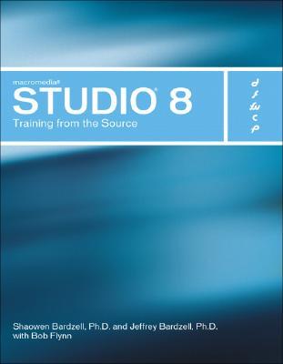 Macromedia Studio 8: Training from the Source - Bardzell, Jeffrey