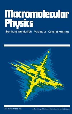 Macromolecular Physics: Crystal Melting - Wunderlich, Bernhard