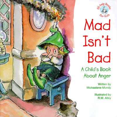 Mad Isn't Bad: A Child's Book about Anger - Menendez-Aponte, Emily, and Michaelene, Mundy, and Mundy, Michaelene