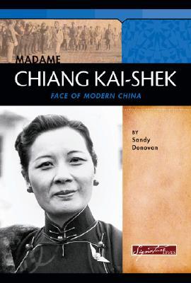 Madame Chiang Kai-Shek: Face of Modern China - Donovan, Sandy