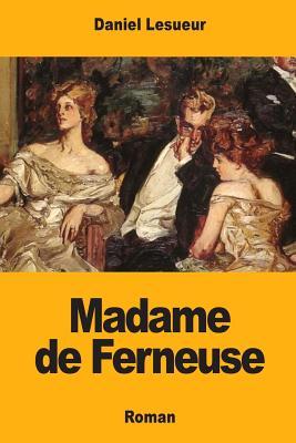 Madame de Ferneuse - Lesueur, Daniel