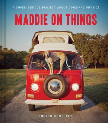 Maddie on Things - Humphrey, Theron