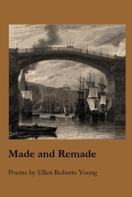 Made and Remade - Young, Ellen Roberts