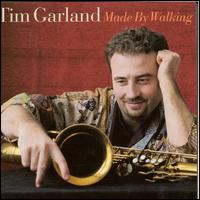 Made by Walking - Tim Garland