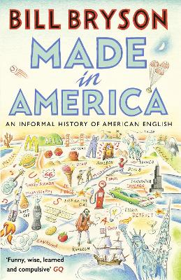 Made In America: An Informal History of American English - Bryson, Bill