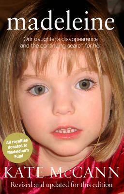 Madeleine: Our daughter's disappearance and the continuing search for her - McCann, Kate