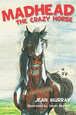 Madhead the Crazy Horse - Murray, Jean