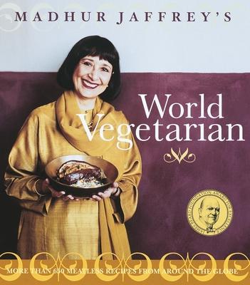 Madhur Jaffrey's World Vegetarian - Jaffrey, Madhur