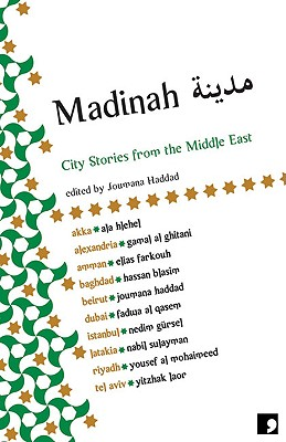 Madinah: City Stories from the Middle East - Haddad, Joumana (Editor)