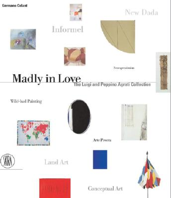 Madly in Love: The Luigi and Peppino Agrati Collection - Celant, Germano (Editor)