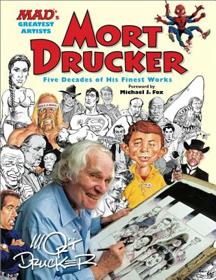 MAD's Greatest Artists: Mort Drucker: Five Decades of His Finest Works - Drucker, Mort