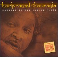 Maestro of the Indian Flute - Hariprasad Chaurasia