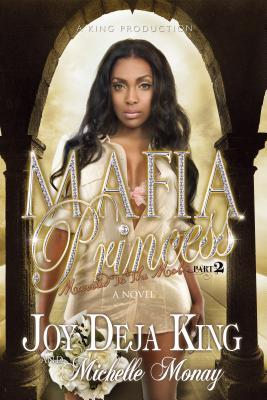Mafia Princess, Part 2 - King, Joy Deja, and Monay, Michelle, Ms.