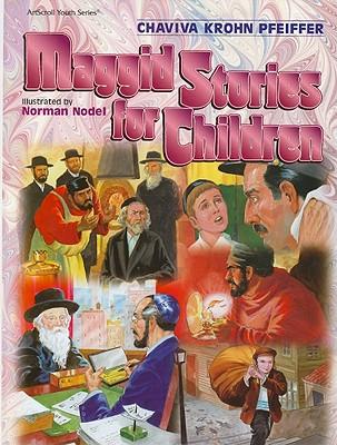 Maggid Stories for Children - Pfeiffer, Chaviva