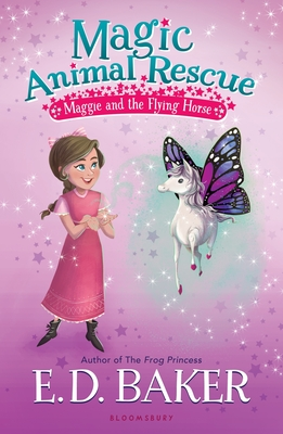 Magic Animal Rescue: Maggie and the Flying Horse - Baker, E D