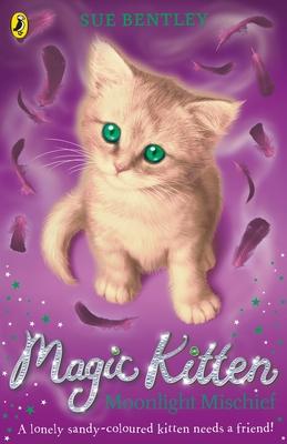 Magic Kitten: Moonlight Mischief - Bentley, Sue
