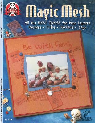 Magic Mesh: All the Best Ideas for Page Layouts, Borders, Titles, Die Cuts, Tags - McNeill, Suzanne