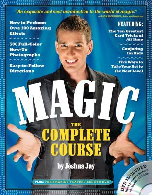 Magic: The Complete Course - Jay, Joshua