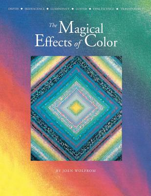 Magical Effects of Color - Print on Demand Edition - Wolfrom, Joen, and Nadel, Harold (Editor)