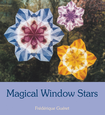 Magical Window Stars - Gueret, Frederique, and Cardwell, Anna (Translated by)