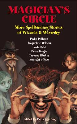 Magician's Circle: More Spellbinding Stories of Wizards & Wizardry - Haining, Peter (Editor)