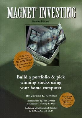 Magnet Investing - Kimmel, Jordan L, and Downes, John (Introduction by)