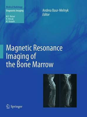 Magnetic Resonance Imaging of the Bone Marrow - Baur-Melnyk, Andrea (Editor)