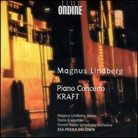 Magnus Lindberg: Piano Concerto; KRAFT - Magnus Lindberg (piano); Toimii Ensemble; Finnish Radio Symphony Orchestra; Esa-Pekka Salonen (conductor)