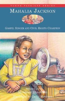 Mahalia Jackson: Gospel Singer and Civil Rights Champion - Dunham, Montrew