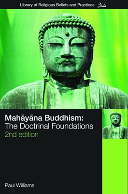 Mahayana Buddhism: The Doctrinal Foundations - Williams, Paul