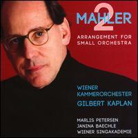 Mahler 2: Arrangement for Small Orchestra - Janina Baechle (mezzo-soprano); Marlis Petersen (soprano); Wiener Singakademie (choir, chorus); Wiener Kammerorchester;...
