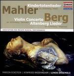 Mahler: Kindertotenlieder; Berg: Violin Concerto; Altenberg Lieder