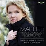 Mahler: Kindertotenlieder; Rückert Lieder