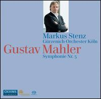 Mahler: Symphonie Nr. 5 - G�rzenich Orchestra of Cologne; Markus Stenz (conductor)