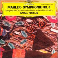 Mahler: Symphony 8 - Bavarian Radio Symphony Orchestra; Rafael Kubelik (conductor)