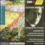 Mahler: Symphony No. 1 in D major; Ives: Central Park in the Dark; The Unanswered Question