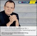 Mahler: Symphony No. 1; Webern: Im Sommerwind