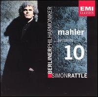 Mahler: Symphony No. 10 - Berlin Philharmonic Orchestra; Simon Rattle (conductor)