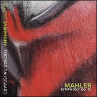 Mahler: Symphony No. 10 - Seattle Symphony Orchestra; Thomas Dausgaard (conductor)