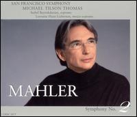 Mahler: Symphony No. 2  - Isabel Bayrakdarian (soprano); Lorraine Hunt Lieberson (mezzo-soprano); San Francisco Symphony Chorus (choir, chorus);...