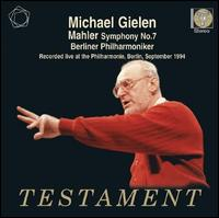 Mahler: Symphony No. 7 - Berlin Philharmonic Orchestra; Michael Gielen (conductor)