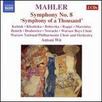 """Mahler: Symphony No. 8 """"Symphony of a Thousand"""""""