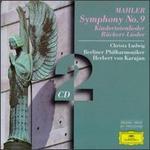 Mahler: Symphony No.9, Kindertotenlieder, R�ckert-Lieder - Christa Ludwig (vocals); Berlin Philharmonic Orchestra; Herbert von Karajan (conductor)