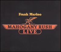 Mahogany Rush Live - Frank Marino & Mahogany Rush