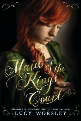Maid of the King's Court - Worsley, Lucy