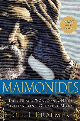 Maimonides: The Life and World of One of Civilization's Greatest Minds - Kraemer, Joel L