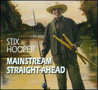Mainstream Straight-Ahead - Stix Hooper